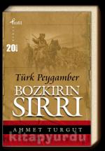 Türk Peygamber - Bozkırın Sırrı